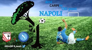 Carpi - Napoli: servono i 3 punti!