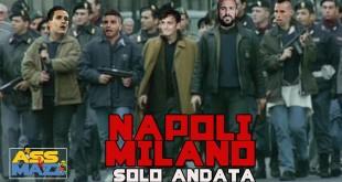 Ass e Mazz: Napoli Milano Sola Andata